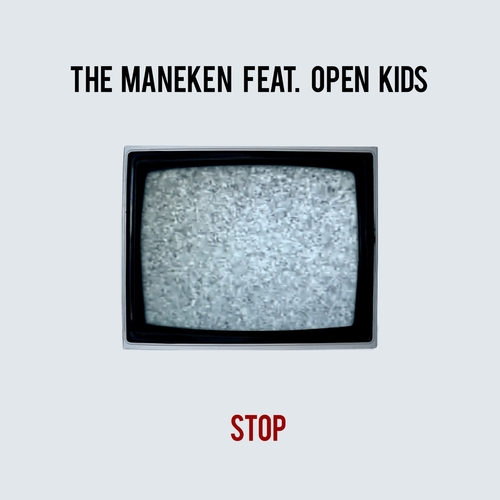 The Maneken - Stop feat Open Kids