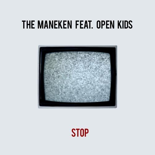 THE MANEKEN - STOP feat OPEN KIDS